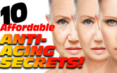 My Top Ten Affordable & Effective ANTI-AGING Secrets!