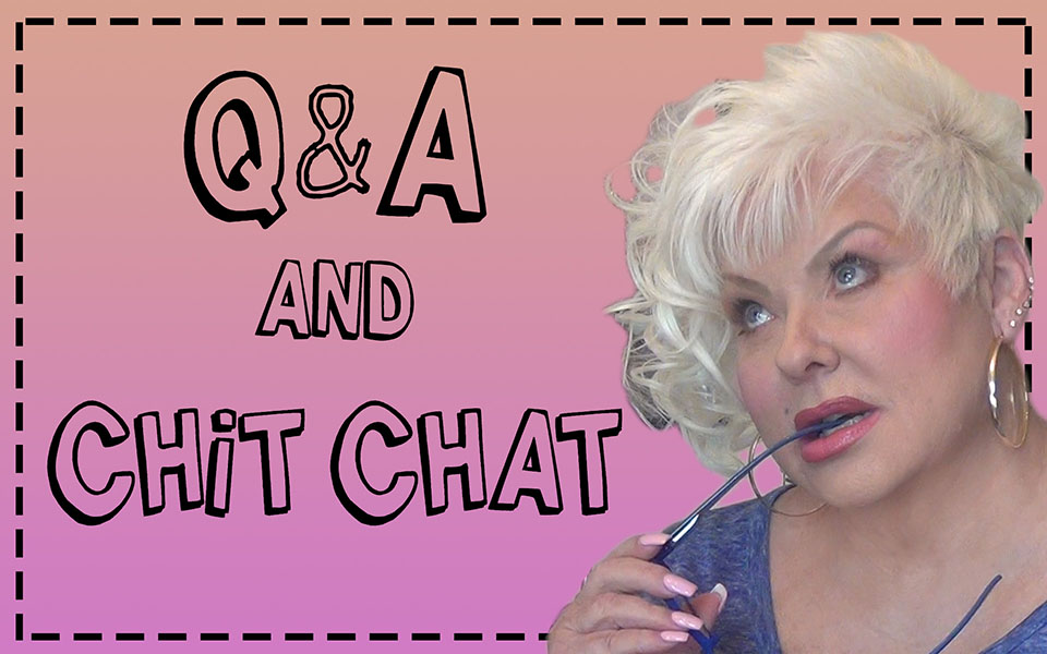 Q&A and Chit Chat