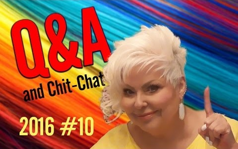 Q&A and Chit-Chat 2016 #10