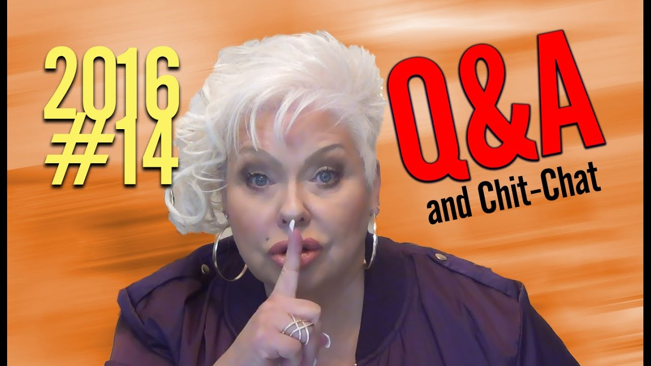 Q&A and Chit Chat 2016 #14