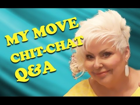 My Big Move! Plus Chit-Chat and Q&A
