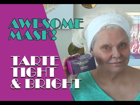 Awesome Mask / Tarte Tight and Bright!