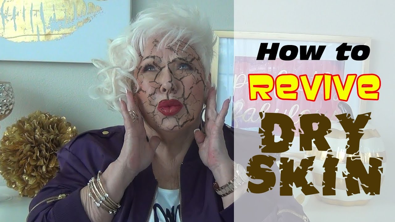 How to Revive Dry Skin