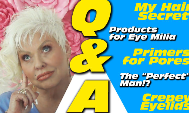 "Q&A: The ""Perfect"" Man? / Crepey Eyelids / Hair Secrets & more!"