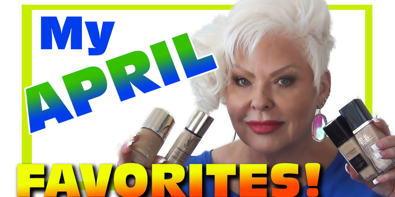 My Favorite Mature Beauty Products / April 2018
