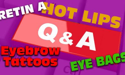 Ask Sharon: Eye Bags, Hot Lips, Eyebrow Tattoos, Retin A / Q&A