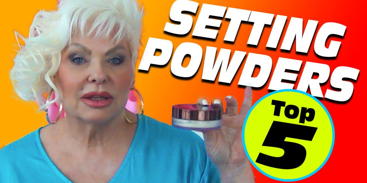My Top 5 Setting Powders