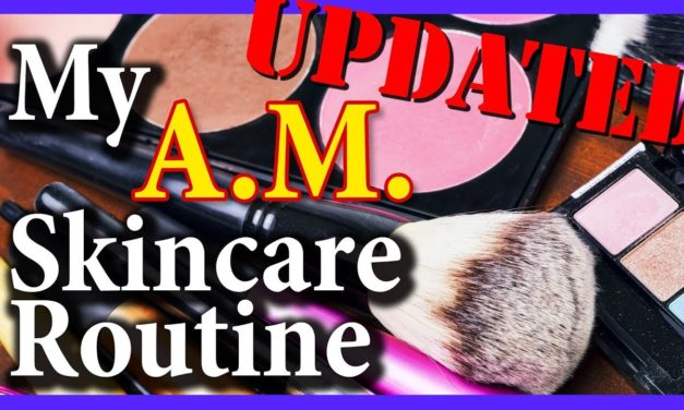 MY UPDATED AM MORNING SKINCARE ROUTINE