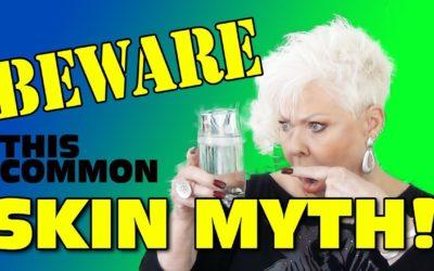 BEWARE this common Skin Myth!