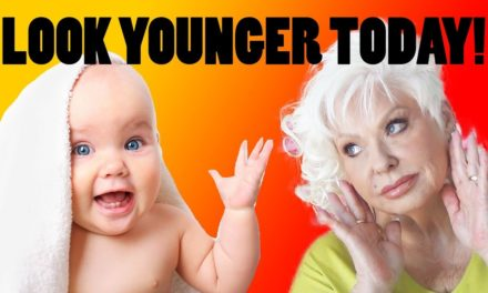HOW TO LOOK YOUNGER TODAY!
